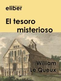 William Le Queux - El tesoro misterioso.