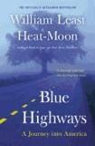 William Least Heat-Moon - Blue Highways: A Journey Into America.