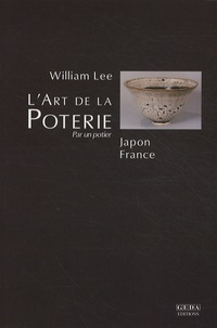 William Lee - L'art de la poterie - Japon-France.