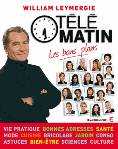 William Leymergie - Télématin - Les bons plans.