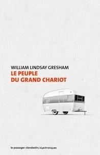 William Lindsay Gresham - Le peuple du grand chariot.