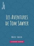 William Little Hugues et Achille-Louis-Joseph Sirouy - Les Aventures de Tom Sawyer.