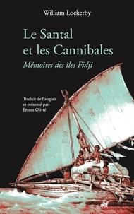 William Lockerby - Le Santal et les Cannibales - Mémoires des îles Fidji.