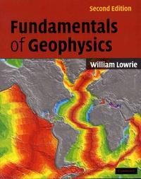 Fundamentals of Geophysics - William Lowrie | Showmesound.org