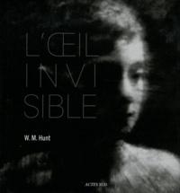 William M Hunt - L'oeil invisible.