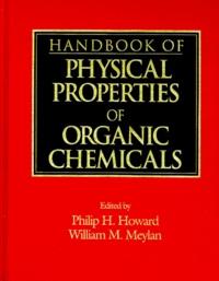 William-M Meylan et Philip-H Howard - HANDBOOK OF PHYSICAL PROPERTIES OF ORGANIC CHEMICALS.