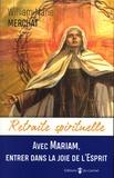 William-Marie Merchat - Avec Mariam, entrer dans la joie de l'esprit.
