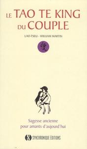 William Martin - Le Tao Te King du couple.
