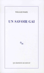 William Marx - Un savoir gai.