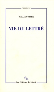 William Marx - Vie du lettré.