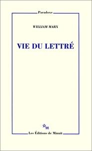 William Marx - Vie du lettré.