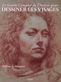William Maughan - Le Guide Complet de l'Artiste pour dessiner les visages.