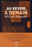 William Maxwell - Au revoir, à demain.