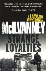 William McIlvanney - Strange Loyalties.