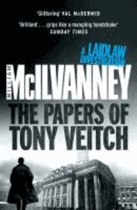 William McIlvanney - The Papers of Tony Veitch.