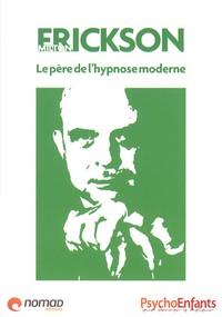 William Memlouk - Milton Erickson - Le père de l'hypnose moderne.