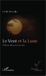 William Meriadec - Le vent et la lune - Poèmes d'un moine zen.