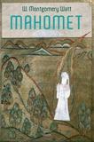 William Montgomery Watt - Mahomet.