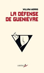 William Morris - La Défense de Guenièvre - La première oeuvre arthurienne féministe.