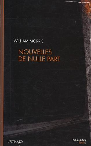William Morris - Nouvelles de nulle part ou Une ère de repos.