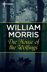 William Morris - The House of the Wolfings.