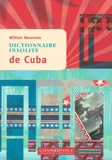 William Navarrete - Dictionnaire insolite de Cuba.