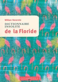 William Navarrete - Dictionnaire insolite de La Floride.