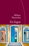 William Navarrete - En fugue - Traduit de l'espagnol (Cuba) par Marianne Millon.