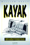William Nealy - Kayak - Manuel illustré de navigation en eau vive, perfectionnement et techniques avancées.