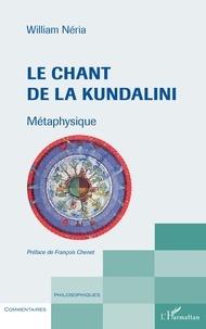 William Néria - Le chant de la Kundalini - Métaphysique.