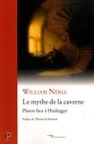 William Néria - Le mythe de la caverne.