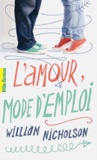 William Nicholson - L'amour mode d'emploi.