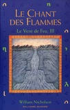 William Nicholson - Le vent de feu Tome 3 : Le chant des flammes.