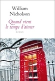 William Nicholson - Quand vient le temps d'aimer.