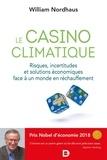 William Nordhaus - Le casino climatique - Risques, incertitudes et solutions économiques face à un monde en réchauffement.