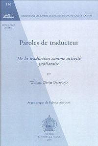 William Olivier Desmond - Paroles de traducteur - De la traduction comme activité jubilatoire.