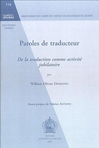 William Olivier Desmond - Paroles de traducteur - De la traduction comme activité jubilatoire.