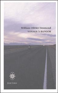 William Olivier Desmond - Voyage à Bangor.