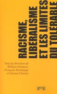 William Ossipow et François Dermange - Racisme, libéralisme et les limites du tolérable - Actes du colloque sur le racisme et la tolérance, Université de Genève, 8 et 9 novembre 2000.