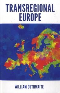 William Outhwaite - Transregional Europe.
