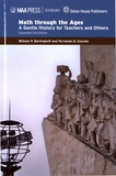 William P. Berlinghoff et Fernando Q. Gouvea - Math through the Ages - A Gentle History for Teachers and Others.