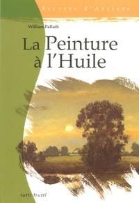 William Palluth - La Peinture à l'Huile.