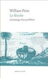 William Pietz - Le fétiche - Généalogie d'un problème.