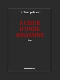 William Polsens - À coeur d'onde assassine.