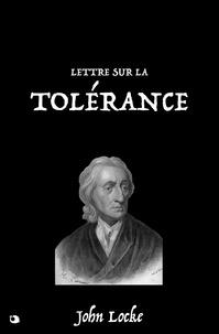 William Popple et Jean Le Clerc - Lettre sur la Tolérance.