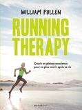 William Pullen - Running therapy - Courir en pleine conscience pour ne plus courir après sa vie.