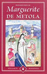 William R Bonniwell - L'histoire de la bienheureuse Marguerite de Metola.