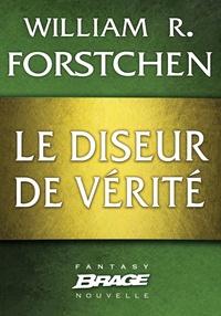 William R. Forstchen et Karim Chergui - Le Diseur de vérité.
