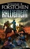 William R. Forstchen - Le régiment perdu Tome 1 : Ralliement.