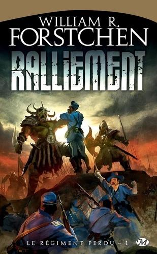 Le régiment perdu Tome 1 Ralliement